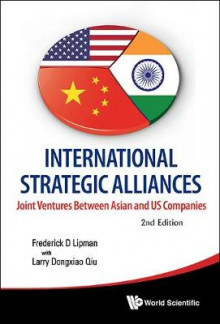 International Strategic Alliances: Joint Ventures Between Asian And Us Companies (2nd Edition) av Frederick D. Lipman og Larry Dongxiao Qiu (Innbundet)