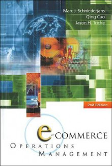E-commerce Operations Management (2nd Edition) av Jason H. Triche, Marc J. Schniederjans og Qing Cao (Innbundet)