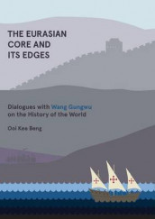 The Eurasian Core and Its Edges av Ooi Kee Beng (Heftet)