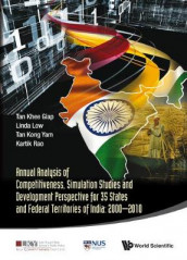 Annual Analysis Of Competitiveness, Simulation Studies And Development Perspective For 35 States And Federal Territories Of India: 2000-2010 av Linda Low, Vittal Kartik Rao og Khee Giap Tan (Innbundet)
