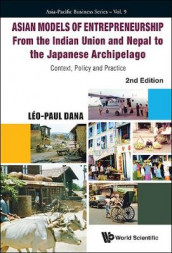Asian Models Of Entrepreneurship - From The Indian Union And Nepal To The Japanese Archipelago: Context, Policy And Practice (2nd Edition) av Leo Paul Dana (Innbundet)