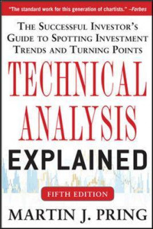 Technical Analysis Explained: The Successful Investor's Guide to Spotting Investment Trends and Turning Points av Martin J. Pring (Heftet)