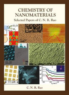 Chemistry Of Nanomaterials: Selected Papers Of C N R Rao av C. N. R. Rao (Innbundet)