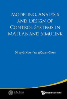 Modeling, Analysis And Design Of Control Systems In Matlab And Simulink av Dingyu Xue og YangQuan Chen (Innbundet)
