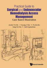 Omslag - Practical Guide To Surgical And Endovascular Hemodialysis Access Management: Case Based Illustration