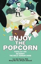 Omslag - Enjoy the Popcorn:Helping Your Child Re-Script the Bully Horror Show