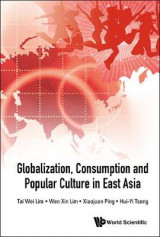 Omslag - Globalization, Consumption and Popular Culture in East Asia