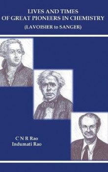 Lives And Times Of Great Pioneers In Chemistry (Lavoisier To Sanger) av C. N. R. Rao og Indumati Rao (Innbundet)