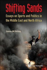 Omslag - Shifting Sands: Essays On Sports And Politics In The Middle East And North Africa