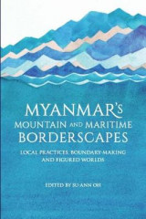 Omslag - Myanmar's Mountain and Maritime Borderscapes