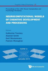 Omslag - Neurocomputational Models of Cognitive Development and Processing - Proceedings of the 14th Neural Computation and Psychology Workshop: Progress in Neural Processing 1