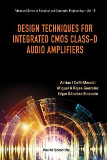 Design Techniques For Integrated Cmos Class-d Audio Amplifiers av Adrian Israel Colli-menchi, Miguel Angel Rojas-gonzalez og Edgar Sanchez-sinencio (Heftet)