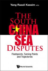 Omslag - The South China Sea Disputes: Flashpoints, Turning Points and Trajectories