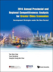 2014 Annual Provincial And Regional Competitiveness Analysis For Greater China Economies: Development Strategies Under The New Normal av Yuan Randong, Wei Cher Yoong Sangiita og Khee Giap Tan (Innbundet)