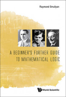 A Beginner's Further Guide to Mathematical Logic av Raymond M. Smullyan (Innbundet)