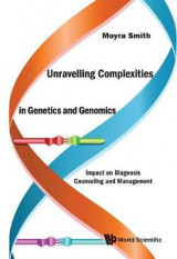 Omslag - Unravelling Complexities In Genetics And Genomics: Impact On Diagnosis Counseling And Management