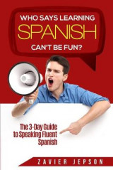 Omslag - Spanish Workbook For Adults - Who Says Learning Spanish Can't Be Fun