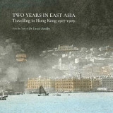 Omslag - Two Years in East Asia - Travelling in Hong Kong, 1907-1909