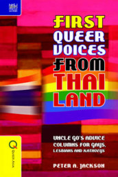 First Queer Voices from Thailand - Uncle Go`s Advice Columns for Gays, Lesbians and Kathoeys av Peter A. Jackson (Innbundet)