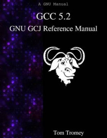 Gcc 5.2 Gnu Gcj Reference Manual av Tom Tromey (Heftet)