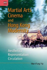 Omslag - Martial Arts Cinema and Hong Kong Modernity