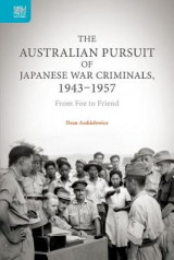Omslag - The Australian Pursuit of Japanese War Criminals, 1943-1957
