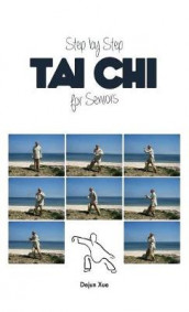 Tai Chi for Seniors, Step by Step av Dejun Xue (Innbundet)