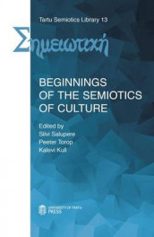 Beginnings of the Semiotics of Culture (Heftet)