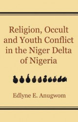 Omslag - Religion, Occult and Youth Conflict in the Niger Delta of Nigeria